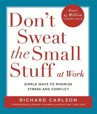 Picture of Don't Sweat the Small Stuff at Work: Simple Ways to Keep the Little Things from Overtaking Your Life
