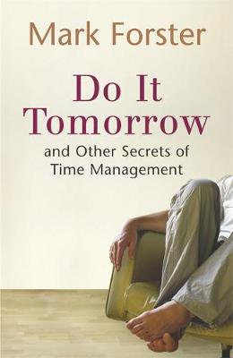 Picture of Do it Tomorrow and Other Secrets of Time Management