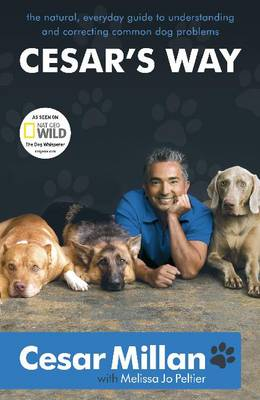 Picture of Cesar's Way: The Natural, Everyday Guide to Understanding and Correcting Common Dog Problems