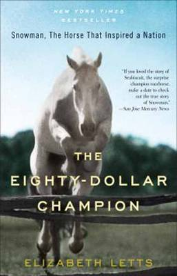 Picture of The Eighty-Dollar Champion: Snowman, the Horse That Inspired a Nation