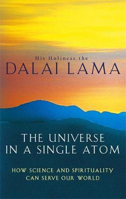 Picture of The Universe in a Single Atom: How Science and Spirituality Can Serve Our World