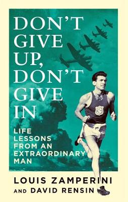 Picture of Don't Give Up, Don't Give in: Life Lessons from an Extraordinary Man