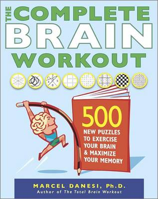 Picture of The Complete Brain Workout: 500 New Puzzles to Exercise Your Brain and Maximize Your Memory