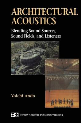 Picture of Architectural Acoustics: Blending Sound Sources, Sound Fields, and Listeners