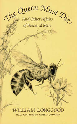 Picture of The Queen Must Die: And Other Affairs of Bees and Men