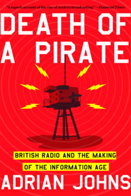 Picture of Death of a Pirate: British Radio and the Making of the Information Age
