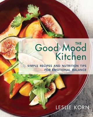 Picture of The Good Mood Kitchen: Simple Recipes and Nutrition Tips for Emotional Balance