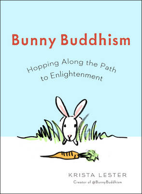 Picture of Bunny Buddhism: Hopping Along the Path to Enlightenment