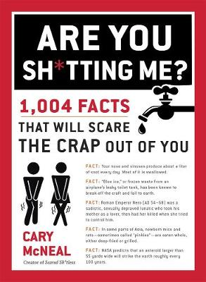Picture of Are You Sh*Tting Me?: 1004 Facts That Will Scare the Crap Out of You