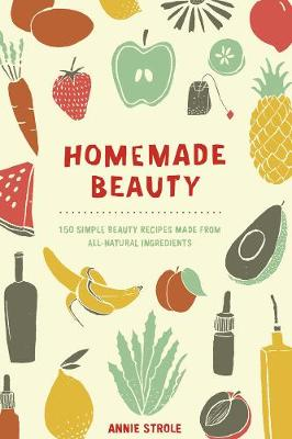 Picture of Homemade Beauty: 150 Simple Beauty Recipes Made from All-Natural Ingredients