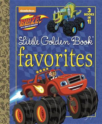 Picture of Blaze Little Golden Book Favorites (Blaze and the Monster Machines)