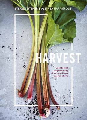 Picture of Harvest: Unexpected Projects Using 47 Extraordinary Garden Plants