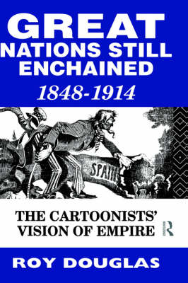 Picture of Great Nations Still Enchained: Cartoonists' Vision of Empire, 1848-1914