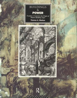 Picture of Buildings and Power: Freedom and Control in the Origin of Modern Building Types