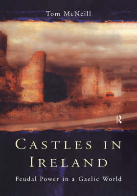 Picture of Castles in Ireland: Feudal Power in a Gaelic World