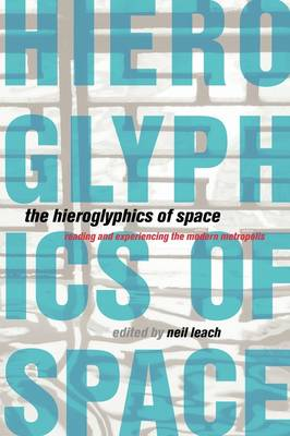 Picture of The Hieroglyphics of Space: Reading and Experiencing the Modern Metropolis