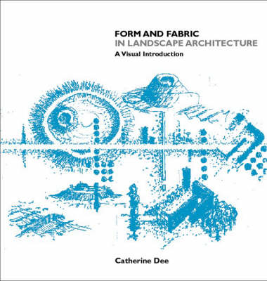 Picture of Form and Fabric in Landscape Architecture: A Visual Introduction