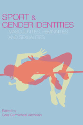 Picture of Sport and Gender Identities: Masculinities, Femininities and Sexualities