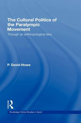 Picture of The Cultural Politics of the Paralympic Movement: Through an Anthropological Lens
