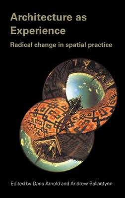 Picture of Architecture as Experience: Radical Change in Spatial Practice
