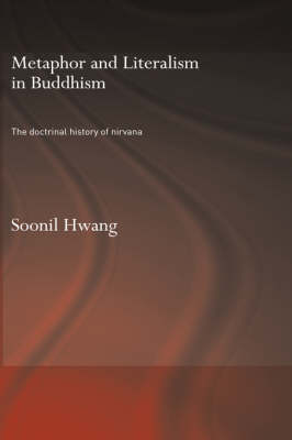 Picture of Metaphor and Literalism in Buddhism: The Doctrinal History of Nirvana