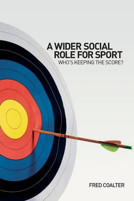 Picture of A Wider Social Role for Sport: Who's Keeping the Score?