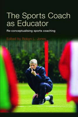 Picture of The Sports Coach as Educator: Reconceptualising Sports Coaching