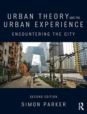 Picture of Urban Theory and the Urban Experience: Encountering the City