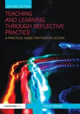 Picture of Teaching and Learning Through Reflective Practice: A Practical Guide for Positive Action