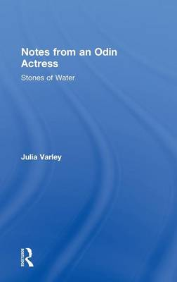 Picture of Notes from an Odin Actress: Stones of Water