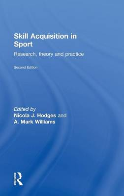 Picture of Skill Acquisition in Sport: Research, Theory and Practice