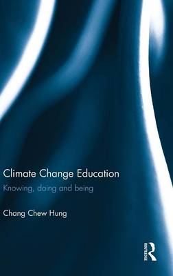 Picture of Climate Change Education: Knowing, Doing and Being