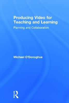 Picture of Producing Video For Teaching and Learning: Planning and Collaboration
