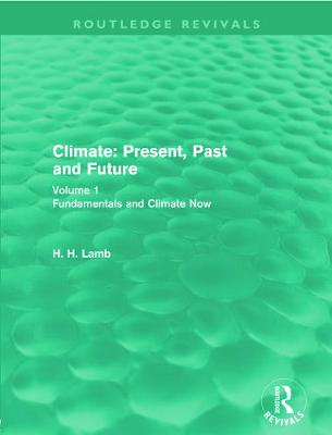 Picture of Climate: Present, Past and Future: Volume 1: Fundamentals and Climate Now