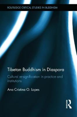 Picture of Tibetan Buddhism in Diaspora: Cultural Re-Signification in Practice and Institutions