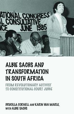 Picture of Albie Sachs and Transformation in South Africa: From Revolutionary Activist to Constitutional Court Judge