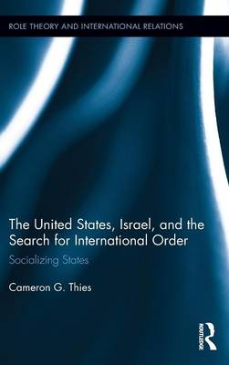 Picture of The United States, Israel and the Search for International Order: Socializing States