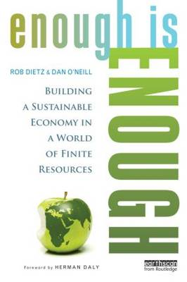 Picture of Enough is Enough: Building a Sustainable Economy in a World of Finite Resources