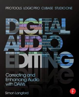 Picture of Digital Audio Editing: Correcting and Enhancing Audio in Pro Tools, Logic Pro, Cubase, and Studio One