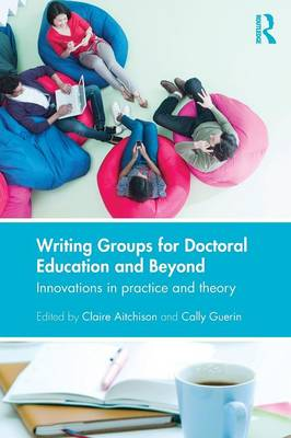 Picture of Writing Groups for Doctoral Education and Beyond: Innovations in Practice and Theory