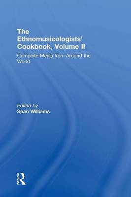 Picture of The Ethnomusicologists' Cookbook: Complete Meals from Around the World: Volume II: Complete Meals from Around the World