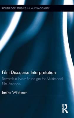 Picture of Film Discourse Interpretation: Towards a New Paradigm for Multimodal Film Analysis