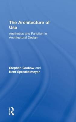 Picture of The Architecture of Use: Aesthetics and Function in Architectural Design