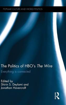 Picture of The Politics of HBO's the Wire: Everything is Connected