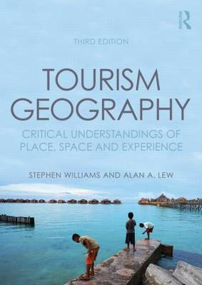 Picture of Tourism Geography: Critical Understandings of Place, Space and Experience