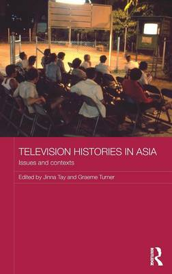 Picture of Television Histories in Asia: Issues and Contexts