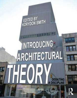 Picture of Introducing Architectural Theory: Debating a Discipline