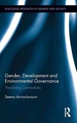 Picture of Gender, Development and Environmental Governance: Theorizing Connections
