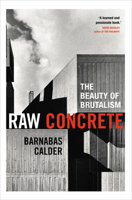 Picture of Raw Concrete: The Beauty of Brutalism