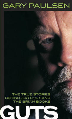 Picture of Guts: The True Stories Behind Hatchet and the Brian Books